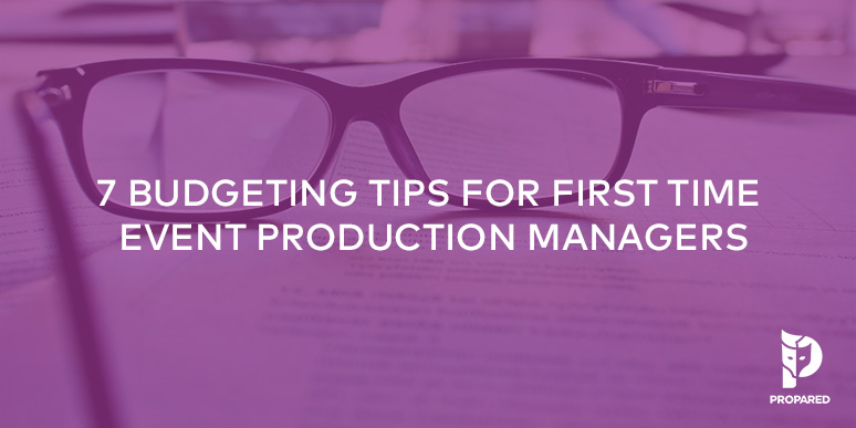7 Budgeting Tips for First-Time Event Production Managers