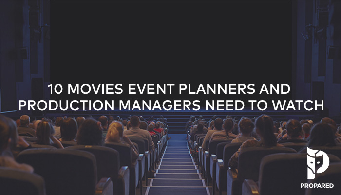 10 Movies Event Planners and Production Managers Need to Watch
