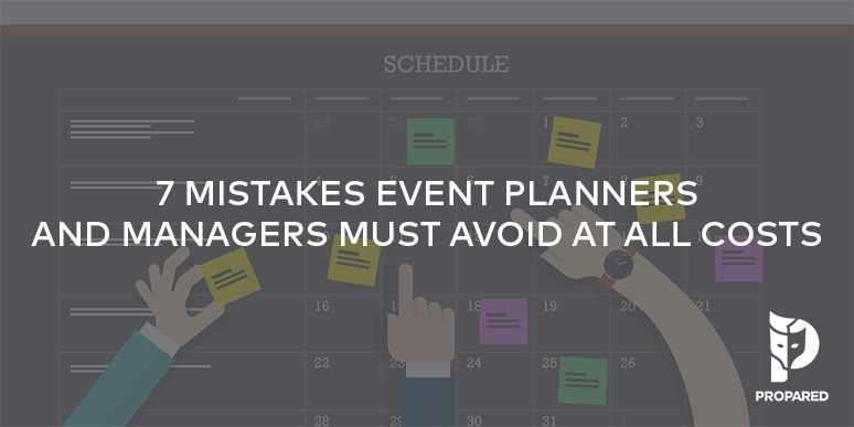 7 Mistakes Event Planners and Managers Must Avoid At All Costs
