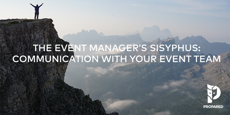 The Event Manager's Sisyphus: Communication with your Event Team