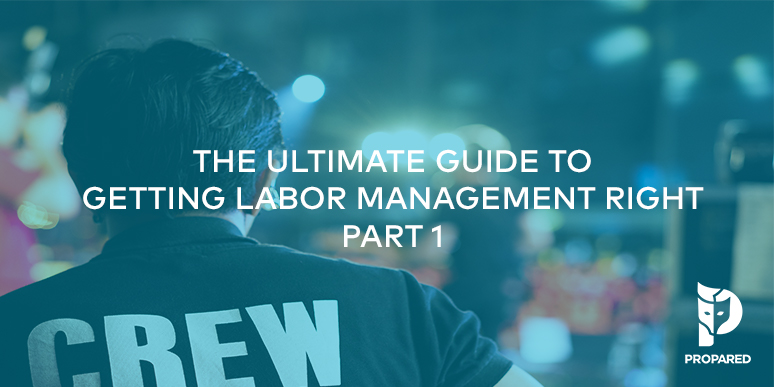 The Ultimate Guide to Getting Labor Management Right: Part 1