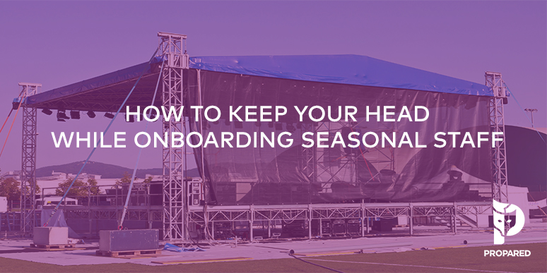 How to Keep Your Head While Onboarding Seasonal Staff