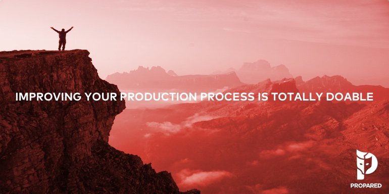 Improving your Production Process is Totally Doable
