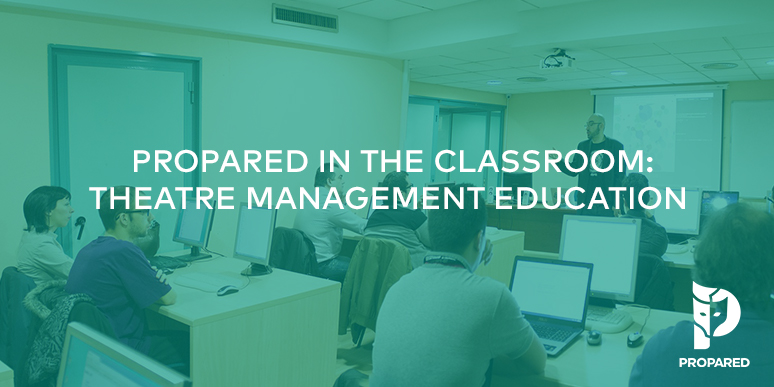 Propared in the Classroom: Theatre Management Education