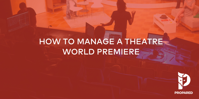 How to Manage a Theatre World Premiere