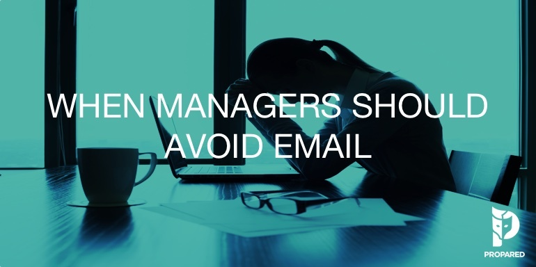 When Managers Should Avoid Email