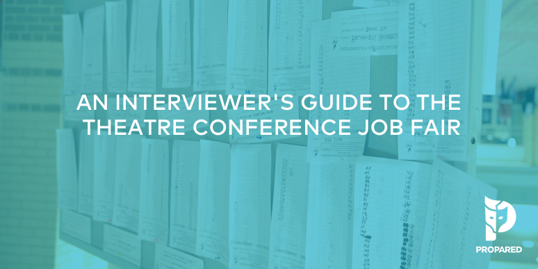An Interviewer's Guide to the Theatre Conference Job Fair
