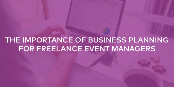The Importance of Business Planning for Freelance Event Managers