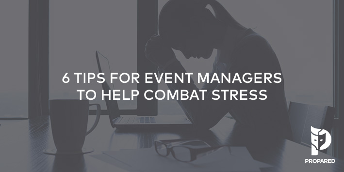 6 Tips for Event Managers to Help Combat Stress