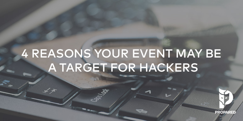 4 Reasons Your Event May Be a Target for Hackers