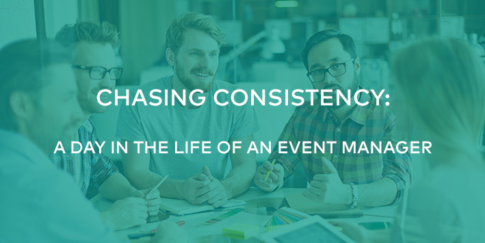 Chasing Consistency: A Day in the Life of an Event Manager