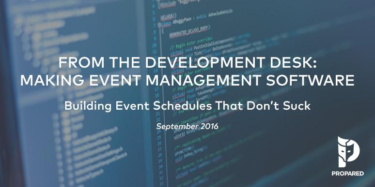 The Development Desk: Building Event Schedules That Don't Suck