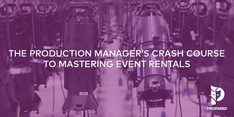 The Production Manager's Crash Course to Mastering Event Rentals