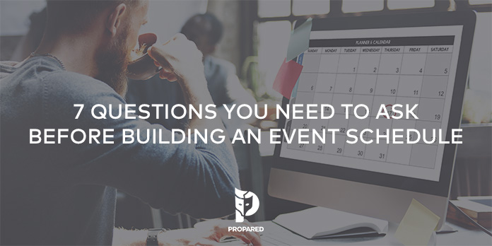 7 Questions You Need to Ask Before Building an Event Schedule