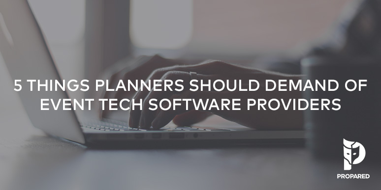 5 Things Planners Should Demand of Event Tech Software Providers