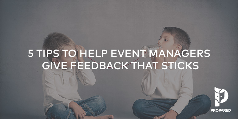 5 Tips to Help Event Managers Give Feedback That Sticks