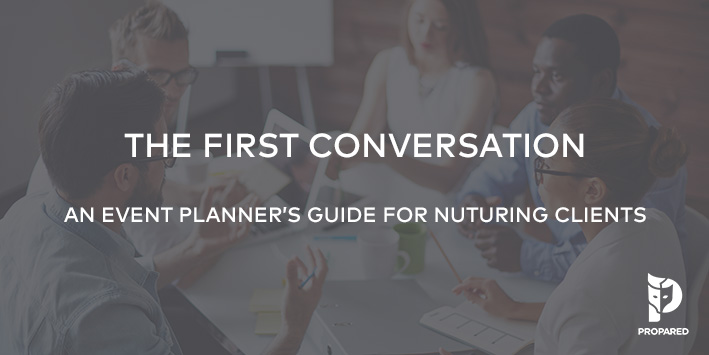 The First Conversation: An Event Planner's Guide for Nurturing Clients