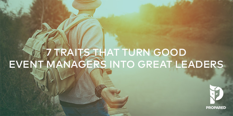 7 Traits That Turn Good Event Managers Into Great Leaders