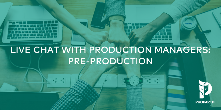 Live Chat with Production Managers: Pre-Production Best Practices