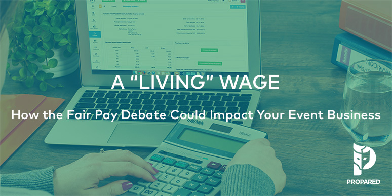"""""""Living"""" Wage: How the Fair Pay Debate Could Impact Your Event Business"""