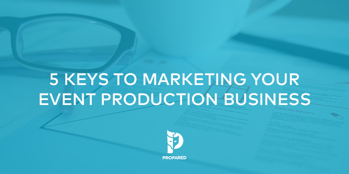 5 Keys to Marketing Your Event Production Business