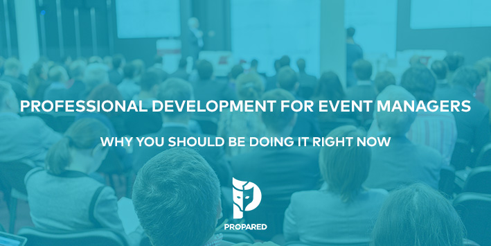 Professional Development for Event Managers: Why You Should Be Doing It