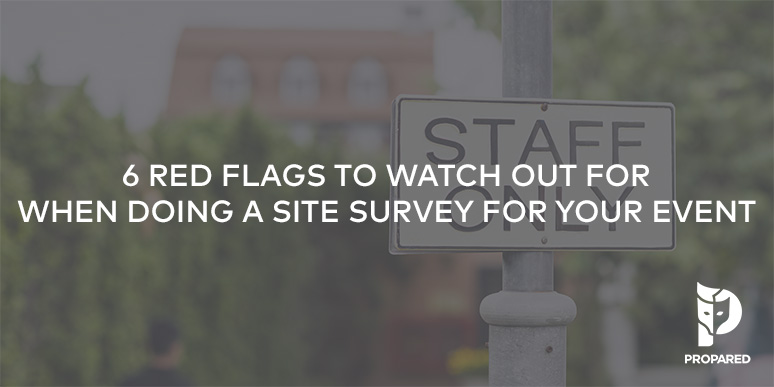 6 Red Flags to Watch Out for When Doing a Site Survey for Your Event