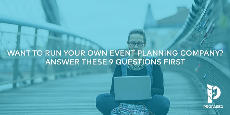 Want to Run Your Own Event Planning Company? Answer These 9 Questions