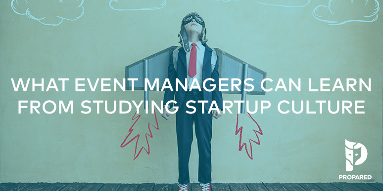 What Event Managers Can Learn From Studying Startup Culture