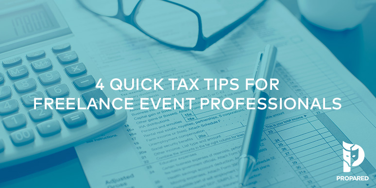 4 Quick Tax Tips for Freelance Event Professionals