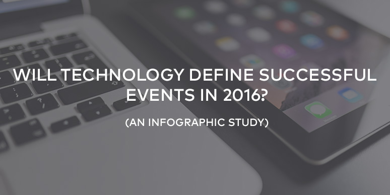 Will Technology Define Successful Events in 2016? {Infographic}