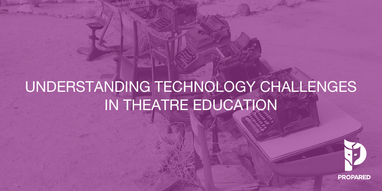 Understanding Technology Challenges in Theatre Education