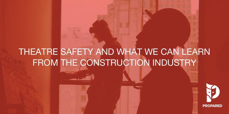Theatre Safety And What We Can Learn From The Construction Industry