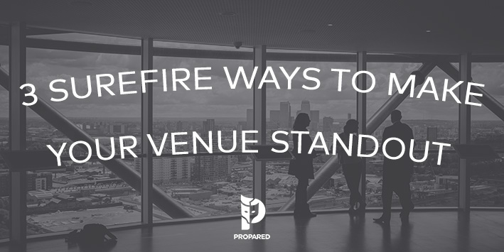 3 Surefire Ways to Make Your Venue Standout in a Crowd