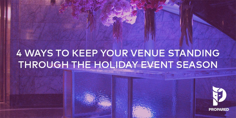 4 Ways to Keep Your Venue Standing Through the Holiday Event Season