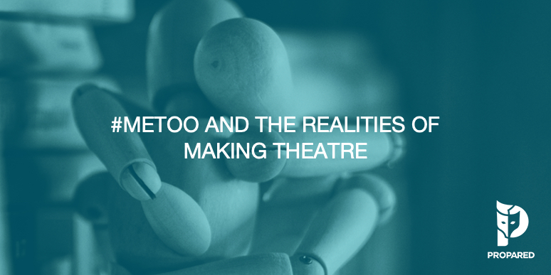 #MeToo and The Realities of Making Theatre